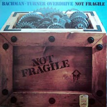 Bachman - Turner Overdrive - Not Fragile