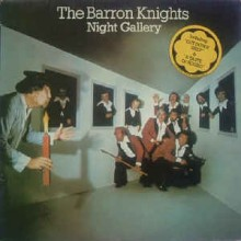 The Barron Knights - Night Gallery