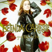 Belinda Carlise - Live Your Life Be Free