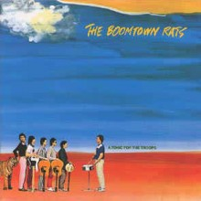 The Boomtown Rats - A Tonic For Troops