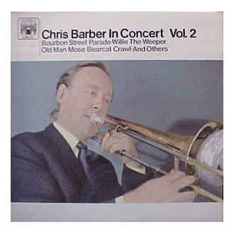 Chris Barber - Chris Barber In Concert Vol.2