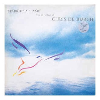 Chris De Burgh - Spark To A Flame - The very best of Chris De Burgh