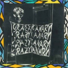 Crazy Canary - Crazy Canary