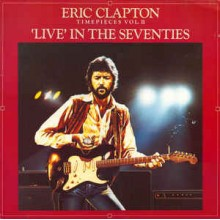Eric Clapton - Live In The Seventies