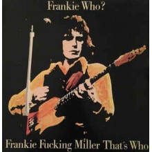 Frankie Who? - Frankie Fucking Miller That's Who