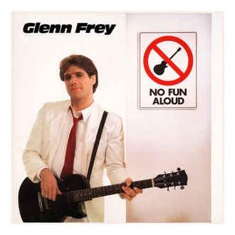 Glenn Frey - No Fun Aloud