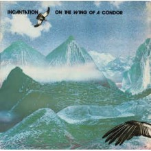 Incantation - On The Wing Of A Condor