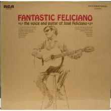 Jose Feliciano - Fantastic Feliciano - The Voice And Guitar Of José Feliciano