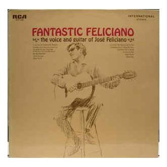 Jose Feliciano - Fantastic Feliciano - The Voice And Guitar Of José Feliciano