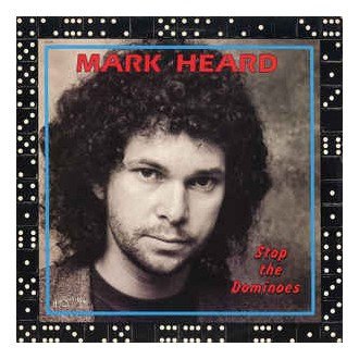 Mark Heard - Stop The Dominoes