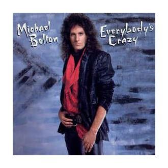 Michael Bolton - Everybody's Crazy