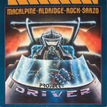 Macalpine- Aldridge- Rock- Sarzo- Project: Driver