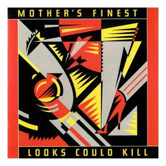 Mother's Finest - Look Could Kill