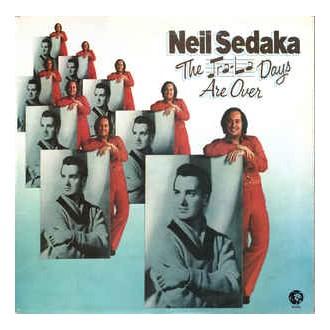 Neil Sedaka - The Tra-La Days Are Over