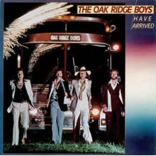 The Oak Ridge Boys- Have Arrived