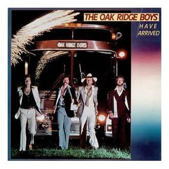 The Oak Ridge Boys- Have Arrived