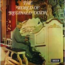 Reginald Dixon - The World Of Reginald Dixon