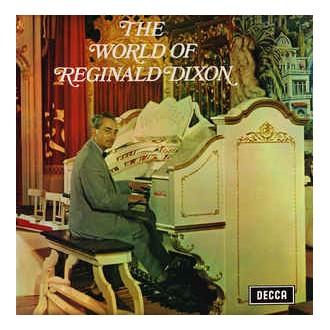 Reginald Dixon - The World Of Reginald Dixon