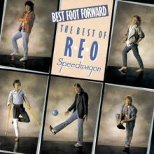 Reo Speedwagon - Best Foot Forward - The Best Of Reo Speedwagon
