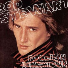 Rod Stewart - Foolish Behaviour