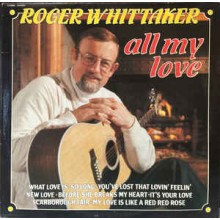 Roger Whittaker - All My Love