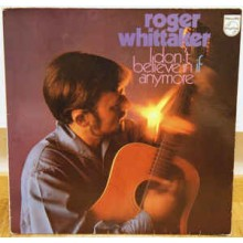 Roger Whittaker - I Don't Believe In Anymore