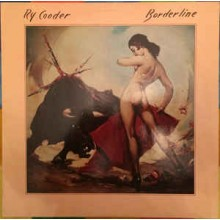 Ry Cooder- Borderline