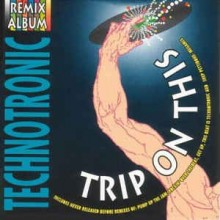 Technotronic - Trip On This