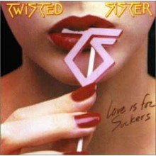 Twisted Sister - Love Is For Suckers.