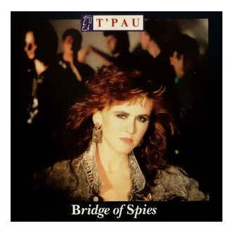 T'Pau - Bridge Of Spies