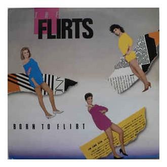 The Flirts - Born To Flirt