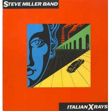 The Steve Miller Band - Italian Xrays