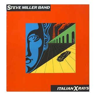 The Steve Miller Band - Italian Xrays