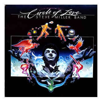 The Steve Miller Band - Circle Of Love