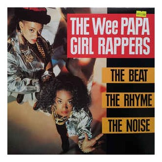 Wee Papa Girl Rappers - The Beat, The Rhyme, The Noise