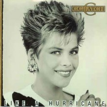 C.C. Catch- Like A Hurricane