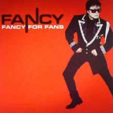 Fancy- Fancy For Fans