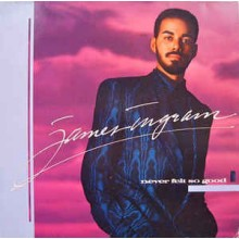 James Ingram- Never Felt So Good