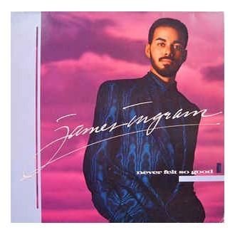 James Ingram- Never Felt So Good