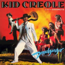 Kid Creole & The Coconuts- Doppelganger