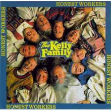 The Kelly Family- Honest Workers