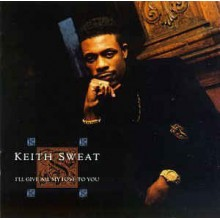 Keith Sweat- I'll Give All My Love To You