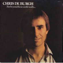 Chris De Burgh- Far Beyond These Castle Walls