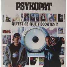Psykopat- Qu'est Ce Que T'écoutes ?