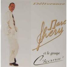 Marc Chéry Et Le Groupe C'Kans – Délivrance