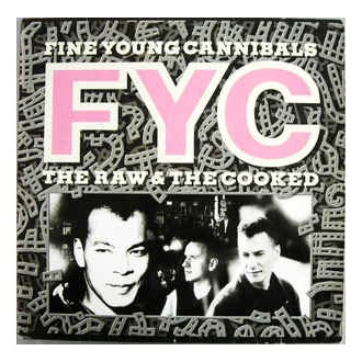 Fine Young Cannibals- The Raw & The Cooked
