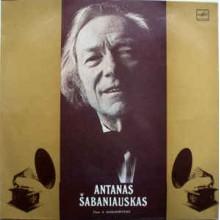 Antanas Šabaniauskas - Dainuoja Antanas Šabaniauskas