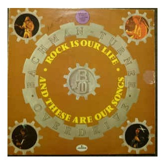 Bachman - Turner Overdrive - Rock Is Your Life