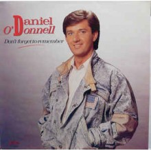 Daniel O'Donnell ‎– Don't Forget To Remember