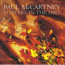 Paul Mc Cartney- Flowers In The Dirt